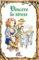 Vincere lo stress - Tom McGrath, R.W. Alley