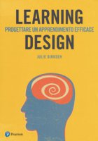 Learning design. Progettare un apprendimento efficace - Dirksen Julie