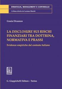 Copertina di 'La disclosure sui rischi finanziari tra dottrina, normativa e prassi'