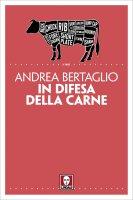 In difesa della carne - Andrea Bertaglio