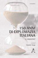 150 anni di diplomazia italiana. Li dimostra?