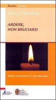Ardere, non bruciarsi. Studio sul «burnout» tra il clero diocesano - Giorgio Ronzoni