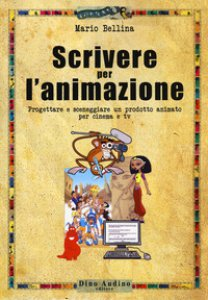 Copertina di 'Scrivere per l'animazione'
