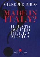 Made in Italy? Il lato oscuro della moda - Iorio Giuseppe