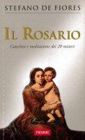 Il rosario. Catechesi e meditazione dei 20 misteri - Stefano De Fiores