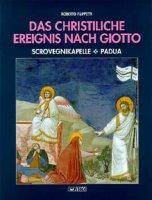 Christliche Ereignis nach Giotto. Scrovegnikapelle, Padua. (Das) - Roberto Filippetti