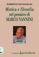 Mistica e filosofia nel pensiero di Marco Vannini - Schiavolin Roberto