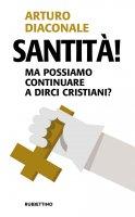 Santità! - Arturo Diaconale