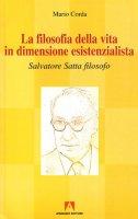 La filosofia della vita in dimensione esistenzialista. Salvatore Satta filosofo - Corda Mario
