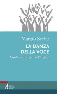 Copertina di 'La danza della voce. Quale musica per la liturgia?'