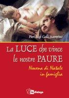 La Luce che vince le nostre paure - P. Luigi Galli Stampino