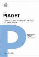 La rappresentazione del mondo nel fanciullo - Jean Piaget