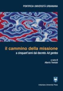 Copertina di 'Il cammino della missione a cinquant'anni dal decreto Ad gentes'