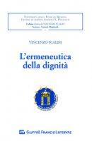 L' ermeneutica della dignità - Scalisi Vincenzo