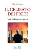 Il Celibato dei preti - Vittorio Moretto