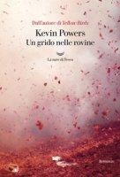 Un grido nelle rovine - Powers Kevin