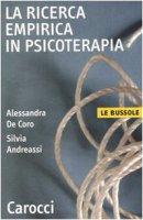 La ricerca empirica in psicoterapia - De Coro Alessandra,  Andreassi Silvia