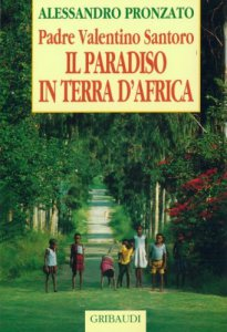 Copertina di 'Il paradiso in terra d'Africa. Padre Valentino Santoro'