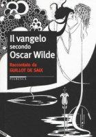 Il vangelo secondo Oscar Wilde - Guillot de Saix Leon