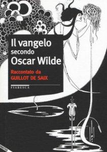 Copertina di 'Il vangelo secondo Oscar Wilde'