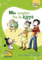 Mio cugino ha la kippà - Bonfiglioli Lucia, Mirarchi Anna C., Montanari Giorgia