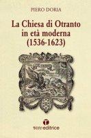 La Chiesa di Otranto in età moderna (1536-1623) - Piero Doria