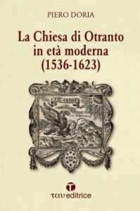 Copertina di 'La Chiesa di Otranto in età moderna (1536-1623)'