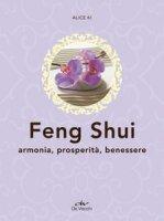 Feng shui. Armonia, prosperità, benessere - Ki Alice