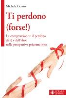 Ti perdono (forse!) - Michele Cerato