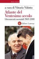 Atlante del Ventesimo secolo 1969-2000 - Vittorio Vidotto