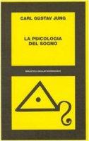 La psicologia del sogno - Jung Carl G.