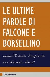 Copertina di 'Le ultime parole di Falcone e Borsellino'