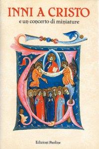 Copertina di 'Inni a Cristo e un concerto di miniature'