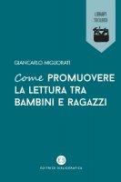 Come promuovere la lettura tra bambini e ragazzi - Giancarlo Migliorati