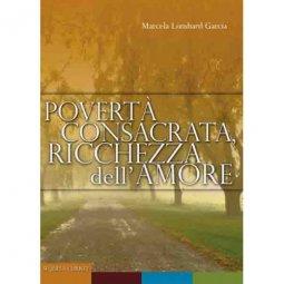 Copertina di 'Povertà consacrata, ricchezza dell'amore.'