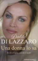Una donna lo sa - Dalila Di Lazzaro