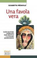 Una favola vera - Elisabetta Fr�javille