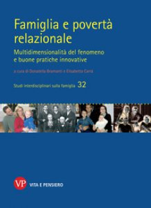 Copertina di 'Famiglia e povertà relazionale. Multidimensionalità del fenomeno e buone pratiche innovative'