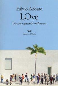 Copertina di 'LOve. Discorso generale sull'amore'