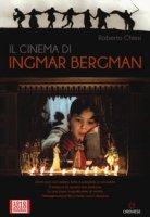Il cinema di Ingmar Bergman - Chiesi Roberto