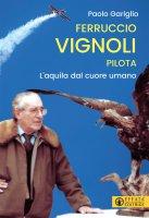 Ferruccio Vignoli pilota - Paolo Gariglio