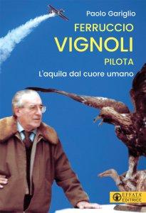 Copertina di 'Ferruccio Vignoli pilota'