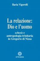 La relazione: Dio e l'uomo - Ilaria Vigorelli