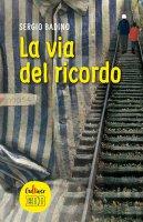 La via del ricordo - Sergio Badino