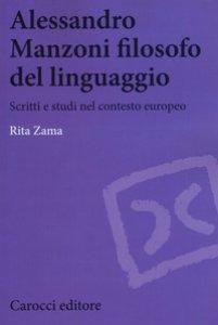 Copertina di 'Alessandro Manzoni filosofo del linguaggio. Scritti e studi nel contesto europeo'