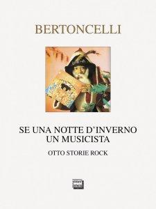 Copertina di 'Se una notte d'inverno un musicista. Otto storie rock.'