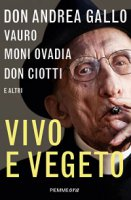 Vivo e vegeto - Andrea Gallo