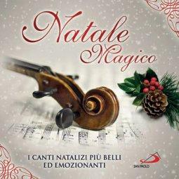 Copertina di 'Natale magico. I canti natalizi più belli ed emozionanti'