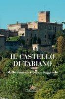 Il castello di Tabiano. Mille anni di storia e leggende