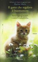 Il gatto che regalava il buonumore - Wells Rachel
